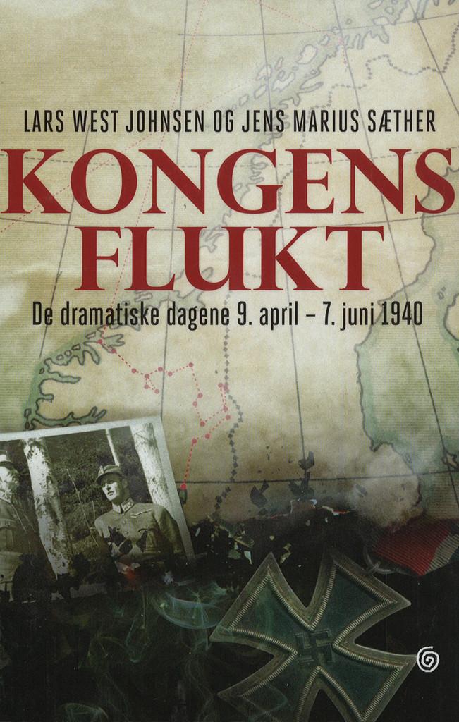 Kongens flukt : de dramatiske dagene 9. april - 7. juni 1940