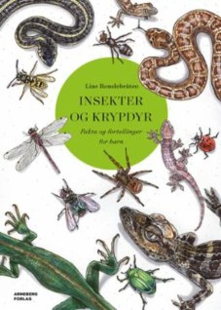 Insekter og krypdyr : fakta og fortellinger for barn