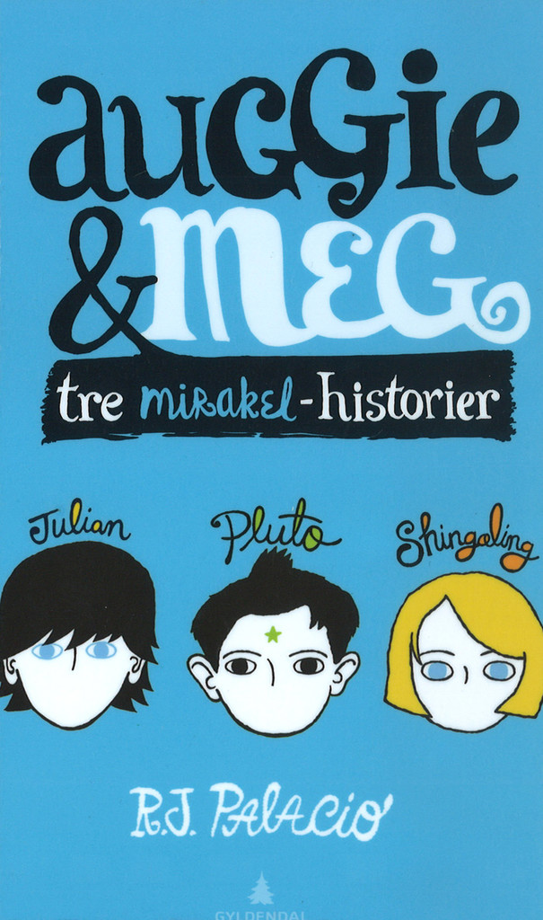 Auggie & meg : Tre mirakel-historier . 2