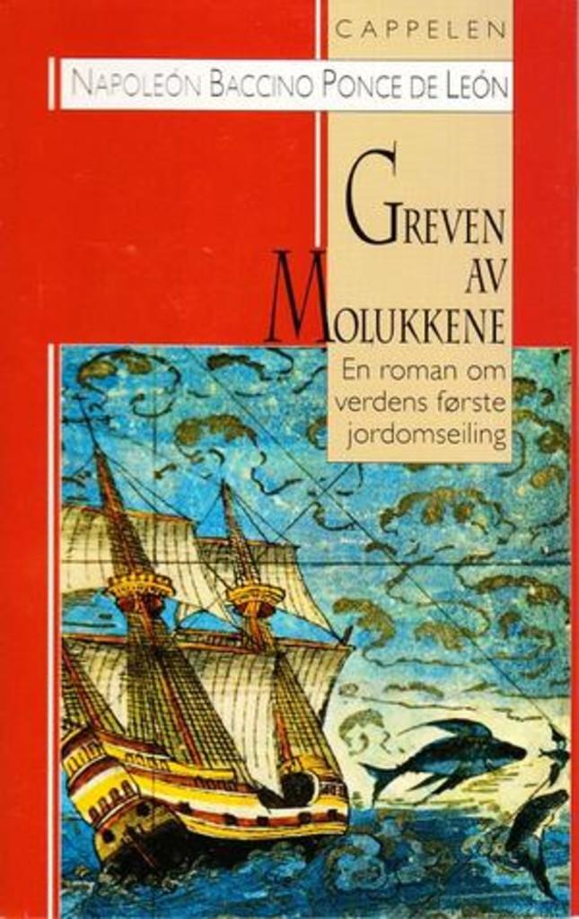 Greven av Molukkene : en roman om verdens første jordomseiling