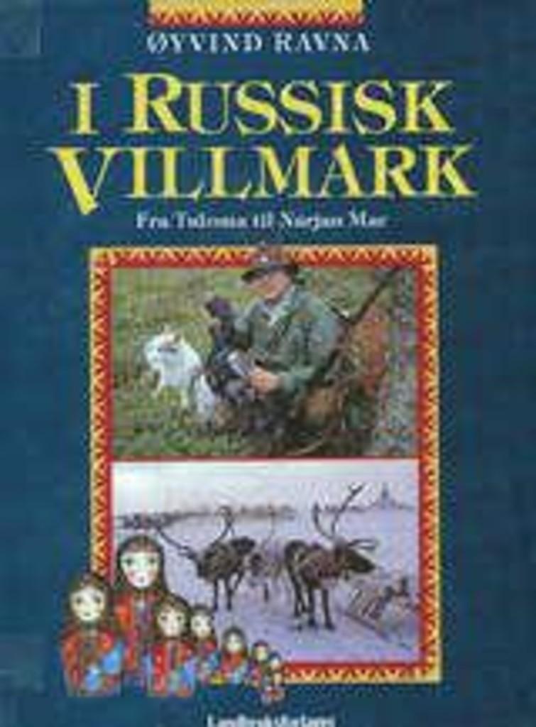 I russisk villmark : fra Tuloma til Narjan Mar