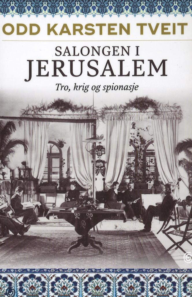 Salongen i Jerusalem : tro, krig og spionasje