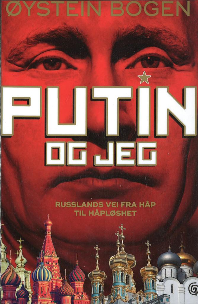 Putin og jeg : Russlands vei fra håp til håpløshet