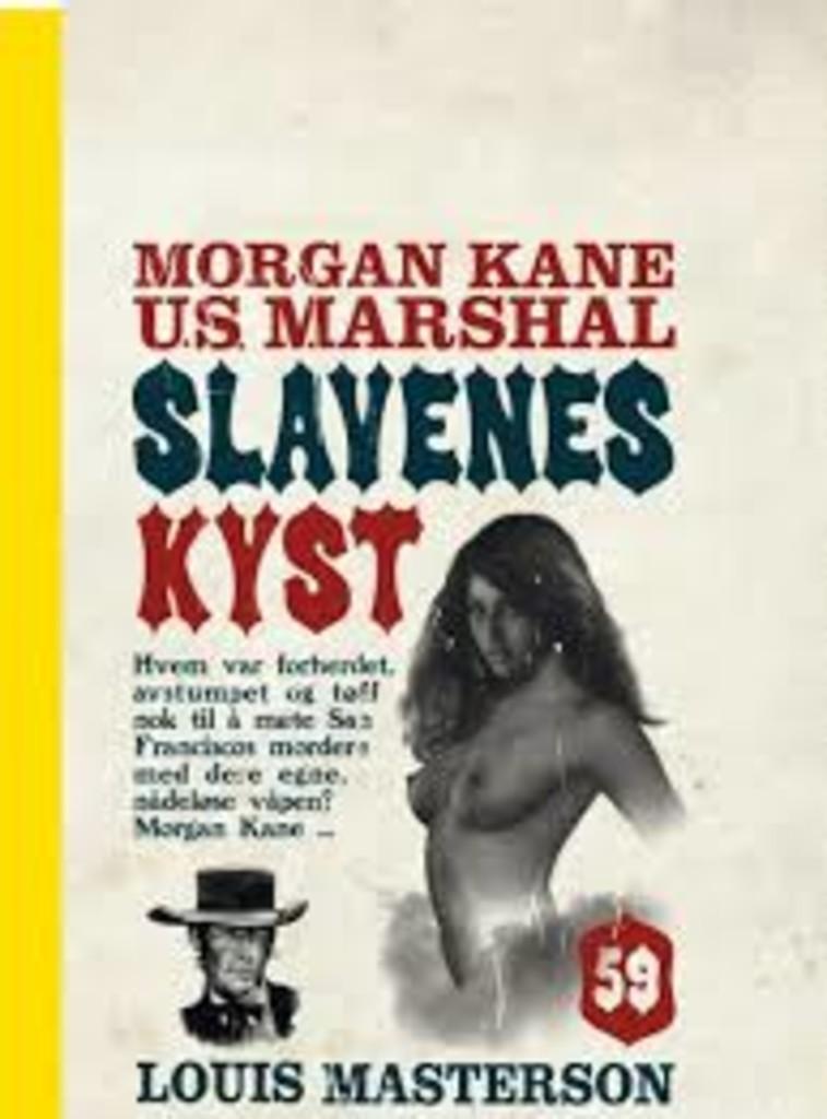 Morgan Kane . 59 . Slavenes kyst