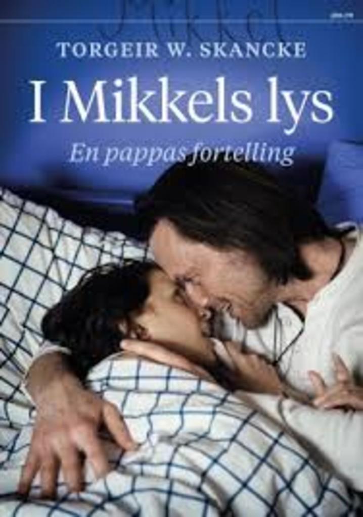 I Mikkels lys : en pappas fortelling