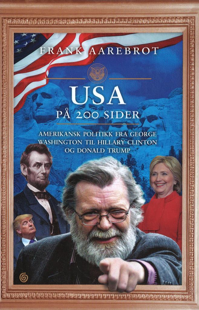 USA på 200 sider : amerikansk politikk fra George Washington til Hillary Clinton og Donald Trump