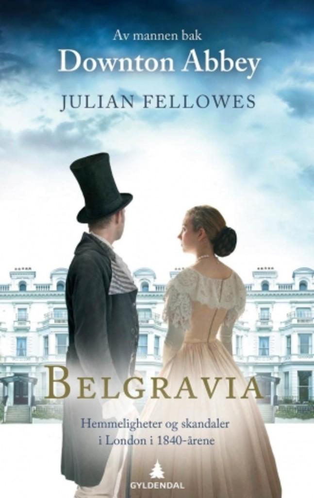 Belgravia : hemmeligheter og skandaler i London i 1840-årene