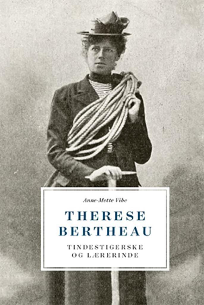 Therese Bertheau : tindestigerske og lærerinde