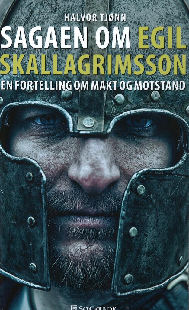Sagaen om Egil Skallagrimsson : en fortelling om makt og motstand