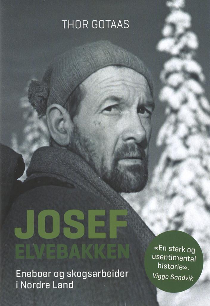 Josef Elvebakken : eneboer og skogsarbeider i Nordre Land