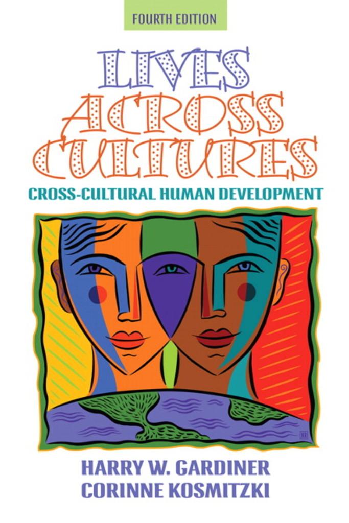 Lives across cultures : cross-cultural human development