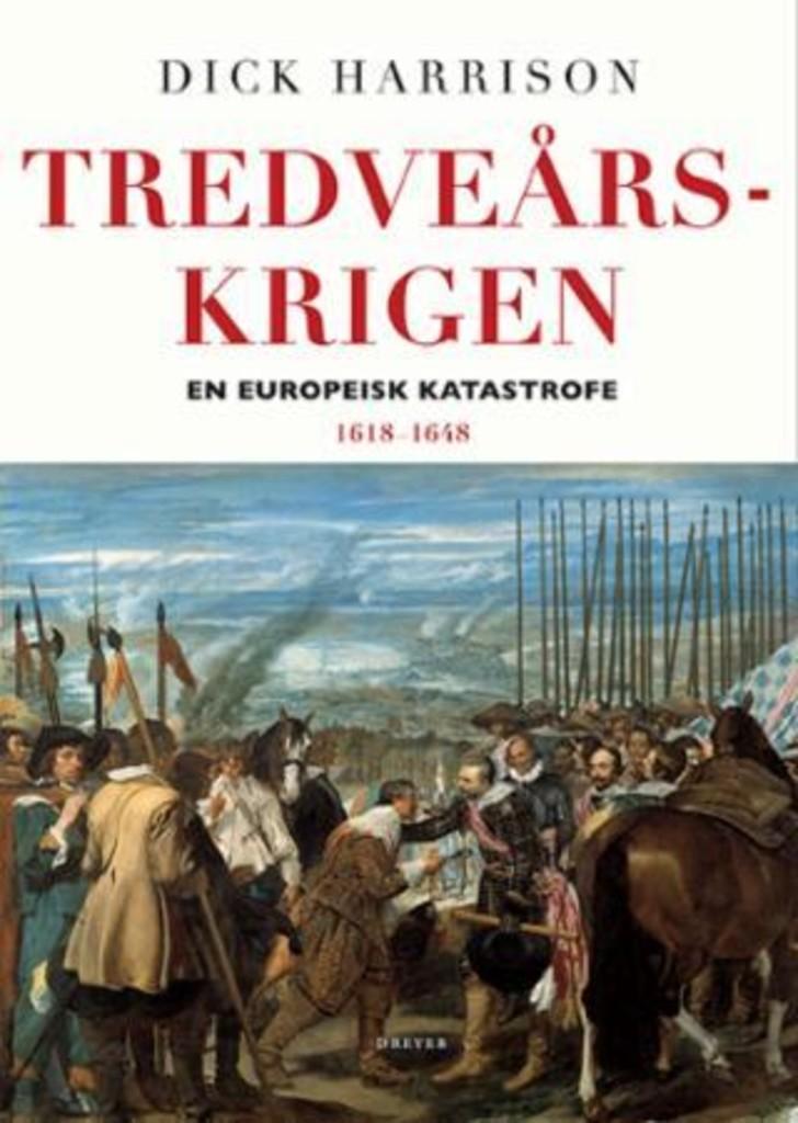 Tredveårskrigen : en europeisk katastrofe : 1618-1648