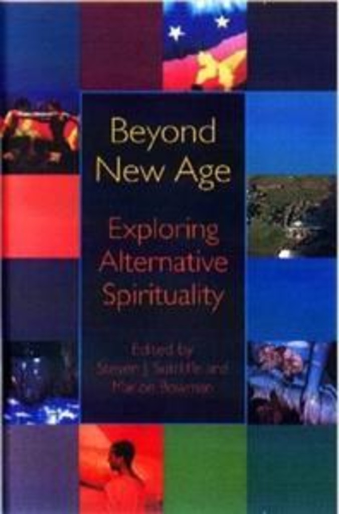 Beyond new age : exploring alternative spirituality