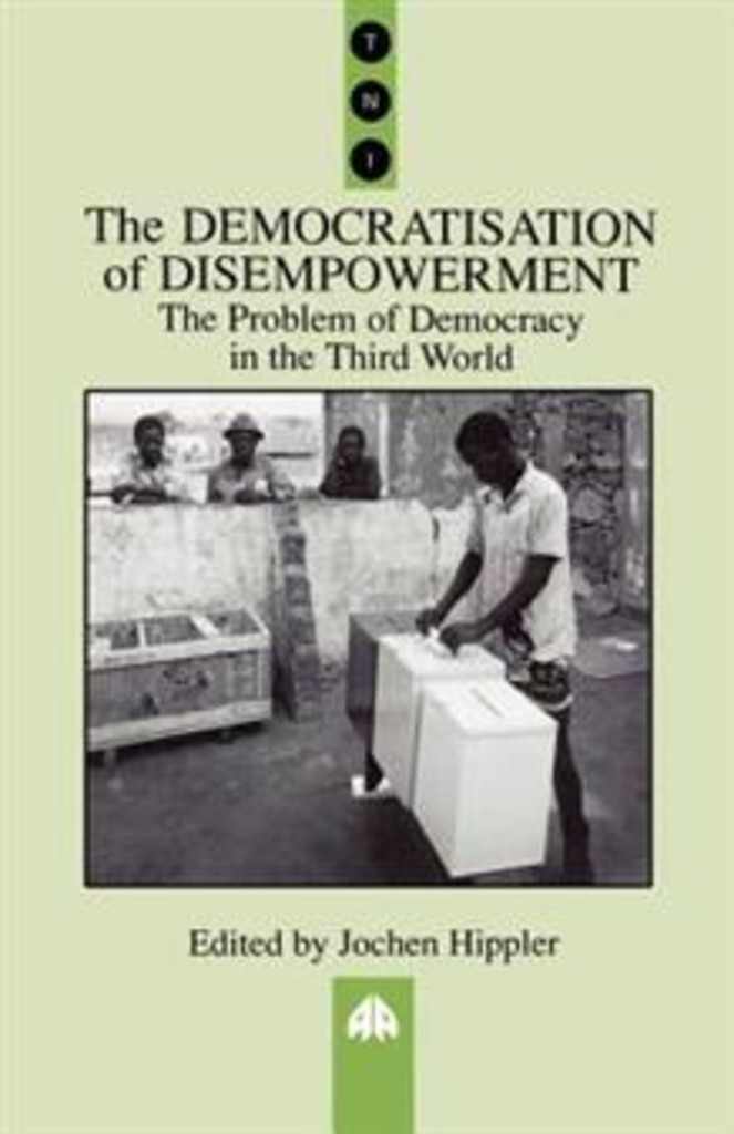 The Democratisation of disempowerment : the problem of democracy in the Third World