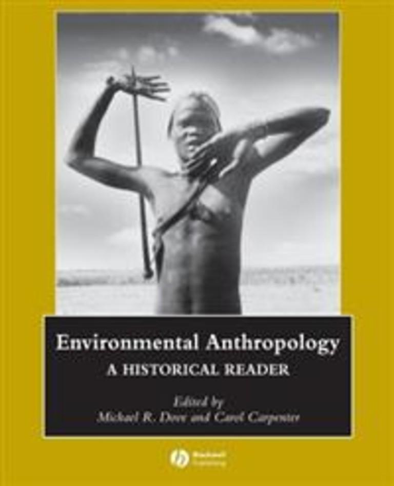 Environmental anthropology : a historical reader