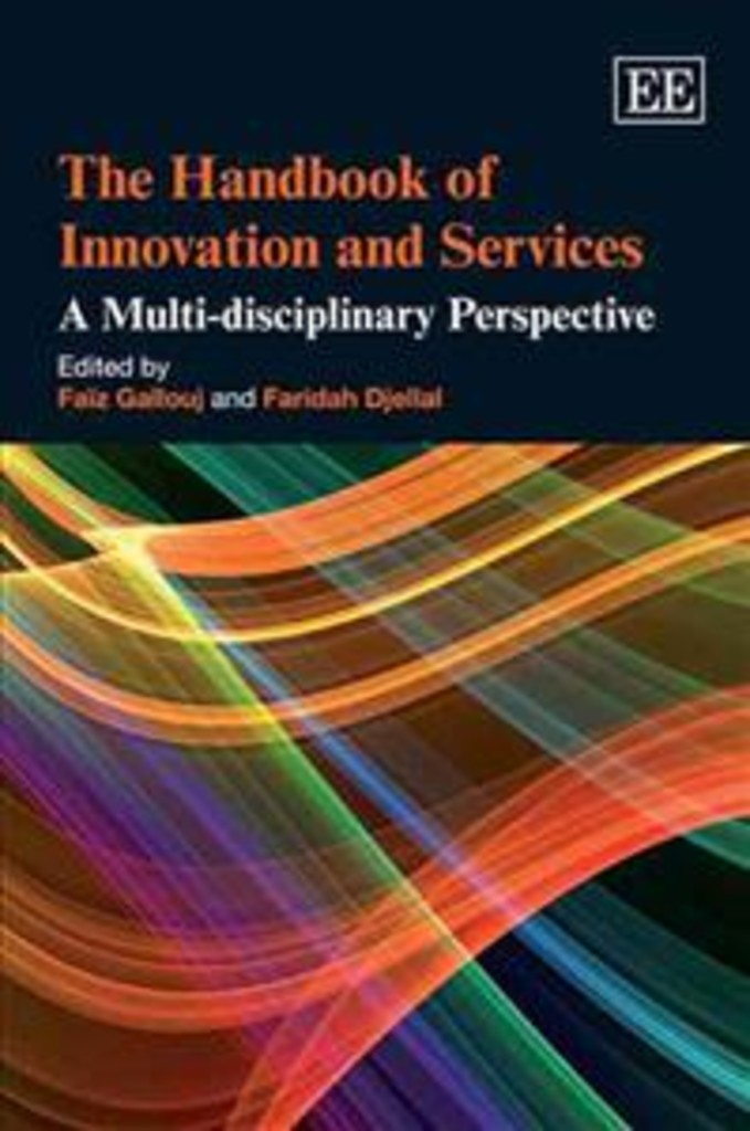 The Handbook of innovation and services : a multi-disciplinary perspective