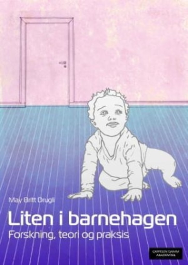 Liten i barnehagen : forskning, teori og praksis