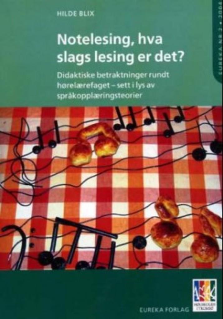 Notelesing, hva slags lesing er det? : didaktiske betraktninger rundt hørelærefaget - sett i lys av språkopplæringsteorier