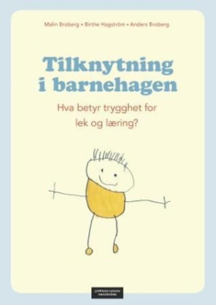 Tilknytning i barnehagen : hva betyr trygghet for lek og læring?