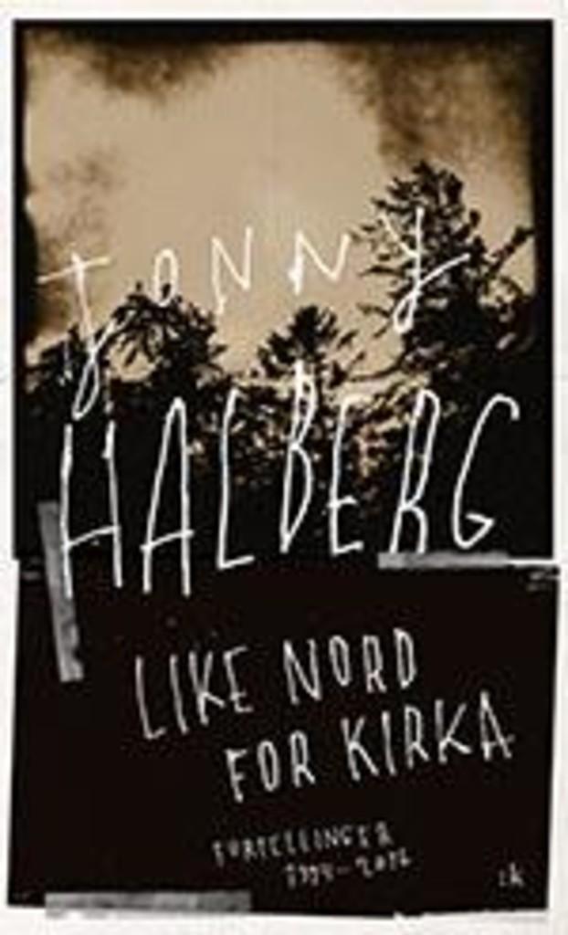 Like nord for kirka : fortellinger 1994-2016
