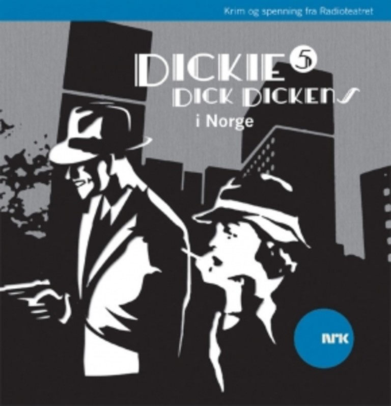 Dickie Dick Dickens i Norge . 5