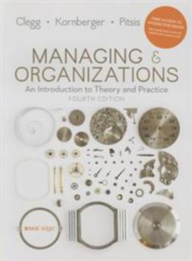 Managing & organizations : an introduction to theory & practice