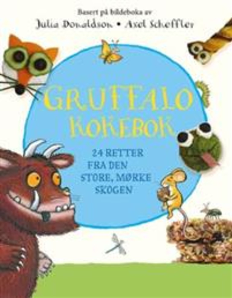 Gruffalo kokebok : 24 retter fra den store, mørke skogen