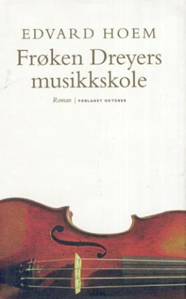 Frøken Dreyers musikkskole : roman