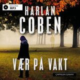Coben, Harlan : Vær på vakt