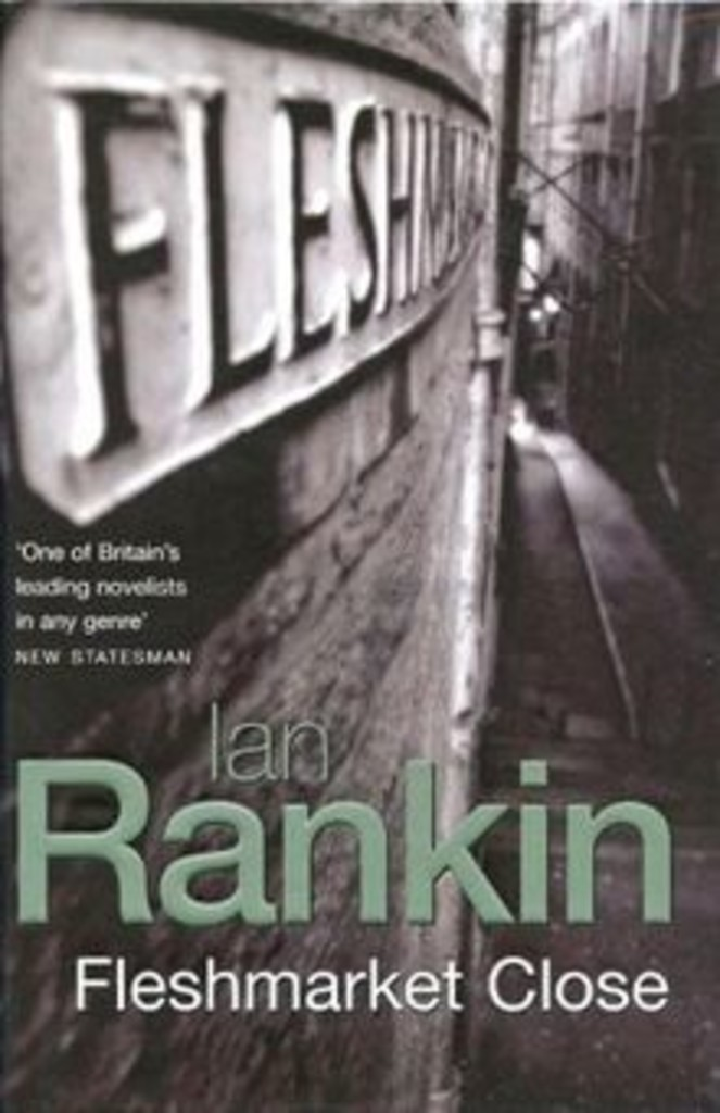 Fleshmarket close : Ian Rankin