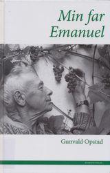 Opstad, Gunvald : Min far Emanuel