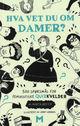Omslagsbilde:Hva vet du om damer? : 500 spørsmål for feministiske quizkvelder