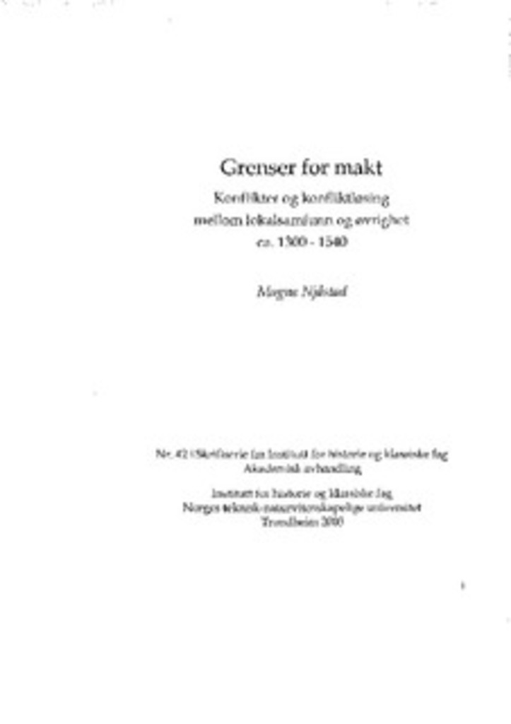 Grenser for makt : konflikter og konfliktløsing mellom lokalsamfunn og øvrighet ca 1300-1540