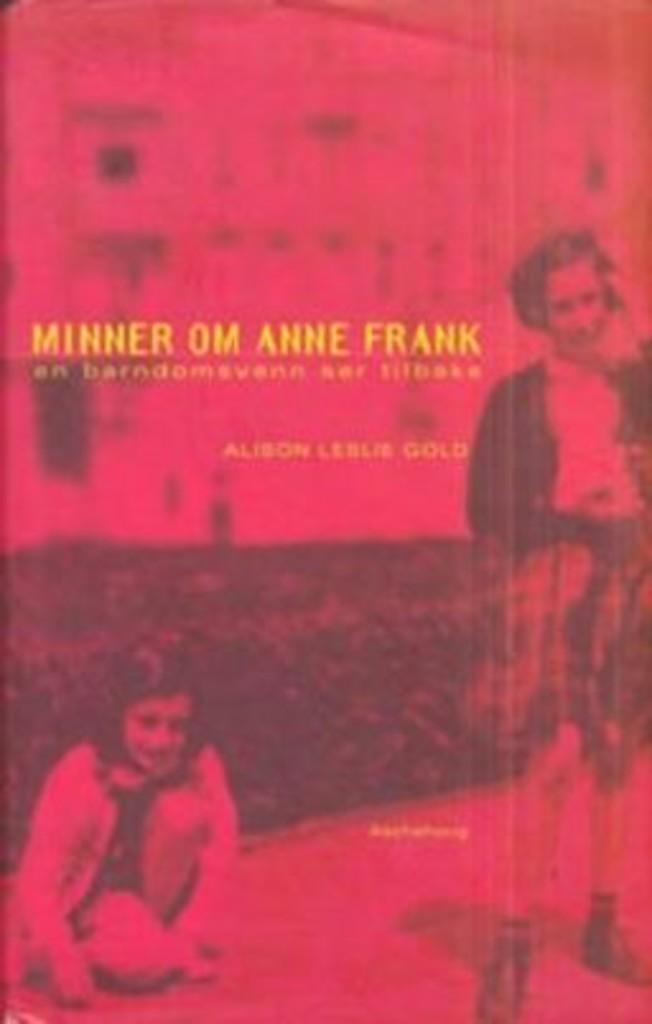 Minner om Anne Frank : en barndomsvenn ser tilbake