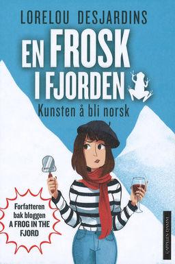 En frosk i fjorden : kunsten å bli norsk