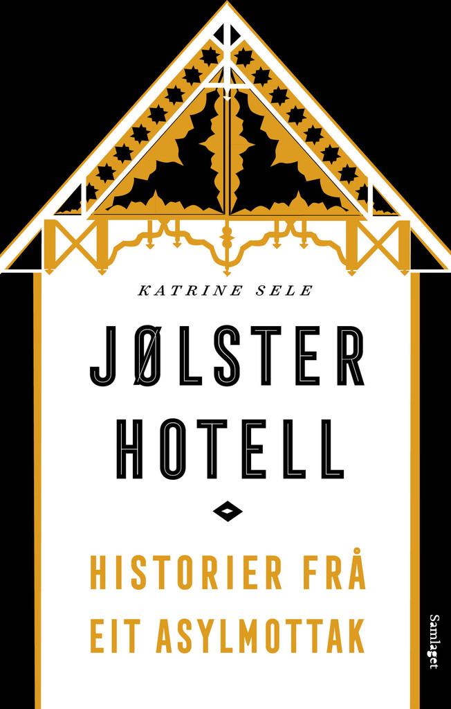 Jølster hotell : historier frå eit asylmottak