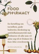 Nertby Aurell, Lina : Food pharmacy : om tarmfloraer og antiinflammatorisk mat : ordineres til alle som vil spise seg til et friskere liv : kan ikke overdoseres
