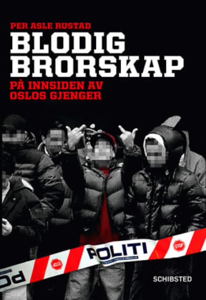 Blodig brorskap : på innsiden av Oslos gjenger