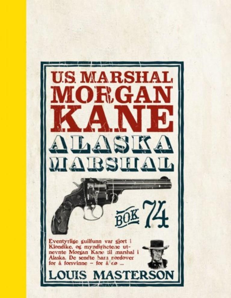 Morgan Kane . 74 . Alaska Marshal