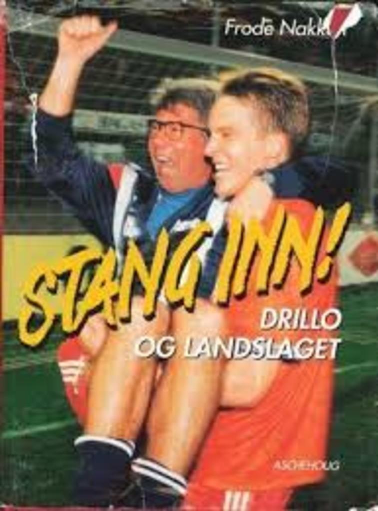 Stang inn! : Drillo og landslaget
