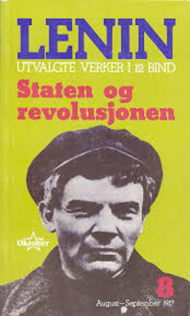 Staten og revolusjonen : artikler, avhandlinger og brev