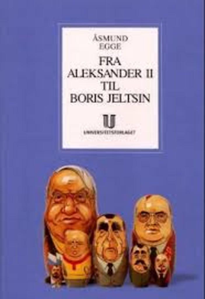 Fra Aleksander II til Boris Jeltsin : Russlands og Sovjetunionens moderne historie