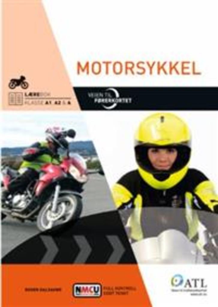 Veien til førerkortet : motorsykkel : lærebok, klasse A1, A2 og A