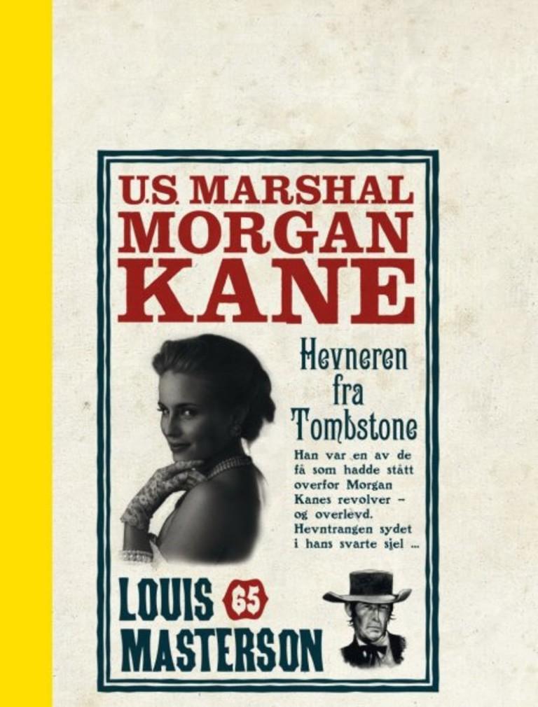Morgan Kane . 65 . Hevneren fra Tombstone