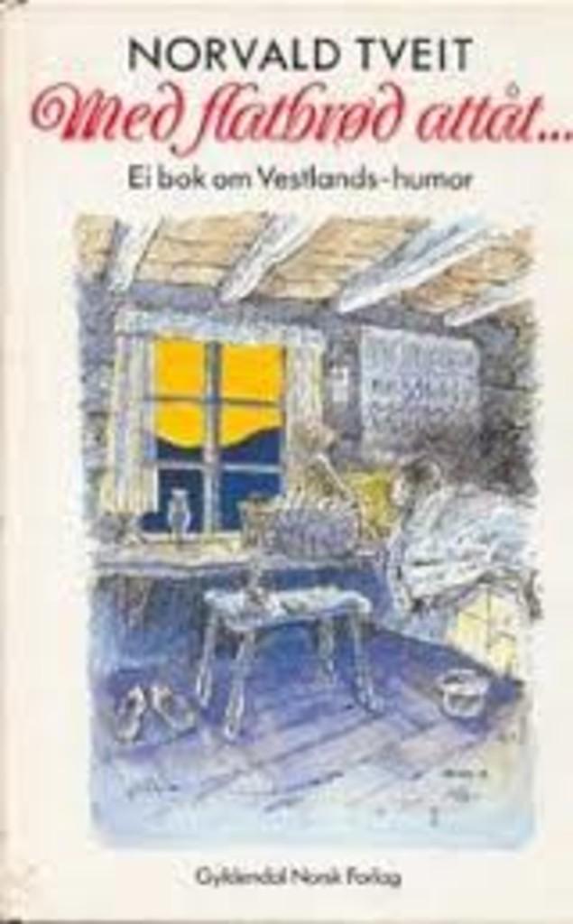 Med flatbrød attåt : ei bok om Vestlands-humor