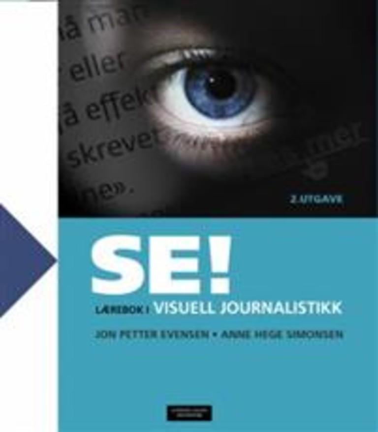 Se! : lærebok i visuell journalistikk
