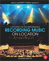 Bartlett, Bruce : Recording music on location : capturing the live performance