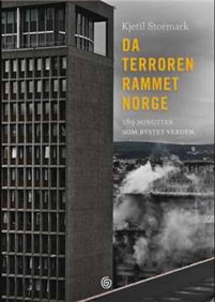 Da terroren rammet Norge : 189 minutter som rystet verden