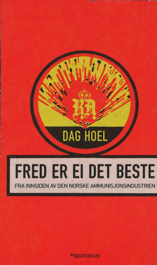 Fred er ei det beste : fra innsiden av den norske ammunisjonsindustrien