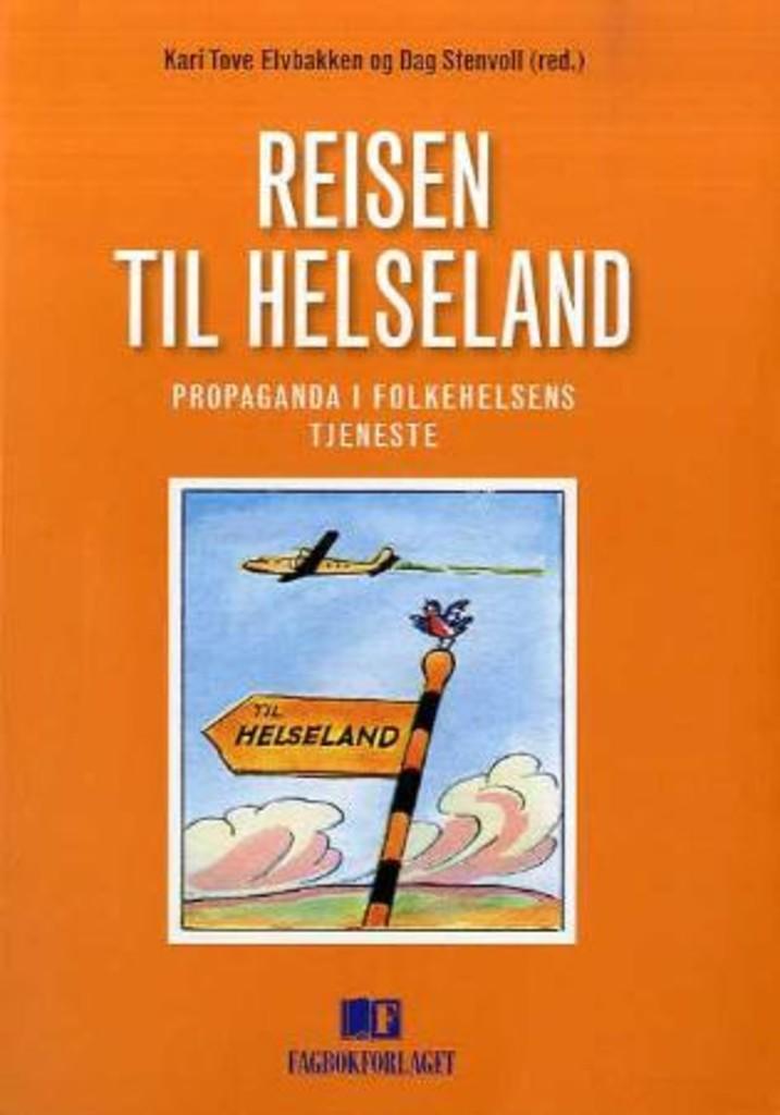 Reisen til helseland : propaganda i folkehelsens tjeneste
